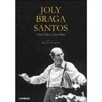 Joly Braga Santos: Uma Vida e Uma Obra