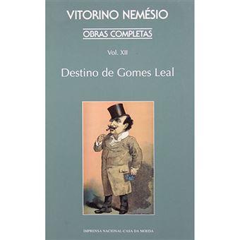 Obras Completas de Vitorino Nemésio - Livro XII: O Destino de Gomes Leal