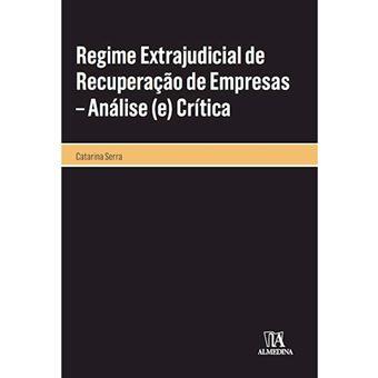 Regime Extrajudicial de Recuperação de Empresas – Análise (e) Crítica