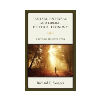 James m. buchanan and liberal polit
