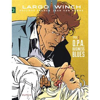 Largo Winch: Diptyques - Livre 2: O. P. A. - Business Blues
