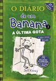 O Diário de um Banana - Livro 3: A Última Gota
