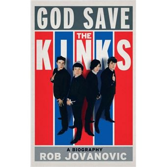God save the kinks a biography