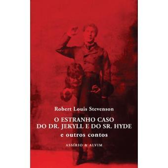 O Estranho Caso do Dr. Jekyll e do Sr. Hyde e Outros Contos