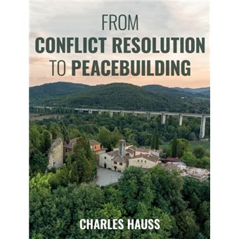 From conflict resolution to peacebu