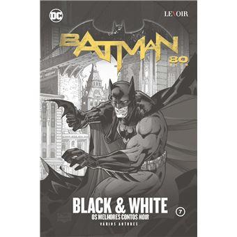 Batman 80 Anos: Black and White, os Melhores Contos Noir