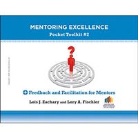 Feedback and Facilitation for Mentors: Mentoring Excellence Toolkit #2