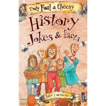 Truly foul & cheesy history jokes a