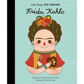Little People, Big Dreams: Frida Kahlo