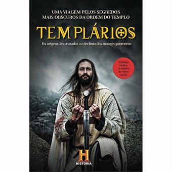 Templários: Origem e Declínio dos Monges Guerreiros