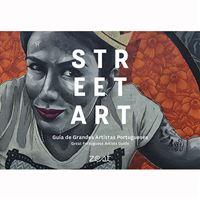 Street Art: Guia de Grandes Artistas Portugueses