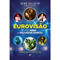 Eurovisão: Dos Abba a Salvador Sobral