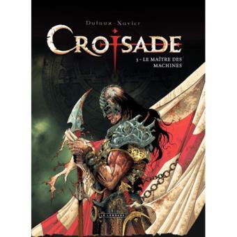 Croisade - Livro 3: Le Maître Des Machines
