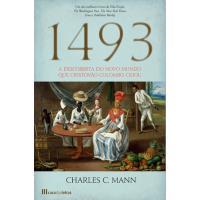 1493 - A Descoberta do Novo Mundo que Cristovão Colombo Criou