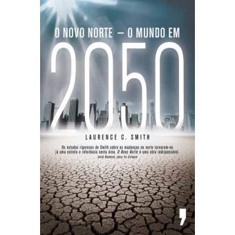 O Novo Norte - O Mundo em 2050
