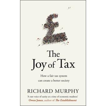 a0a43e3265 The Joy of Tax - Richard Murphy - Compra Livros ou ebook na Fnac.pt