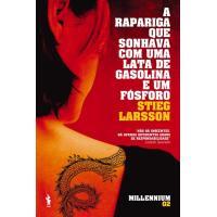 Saga Millennium - Livro 2: A Rapariga que Sonhava com uma Lata de Gasolina e um Fósforo
