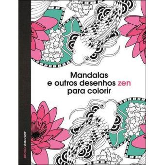 Mandalas e Outros Desenhos Zen Para Colorir