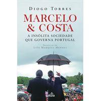 Marcelo & Costa: A Insólita Sociedade que Governa Portugal