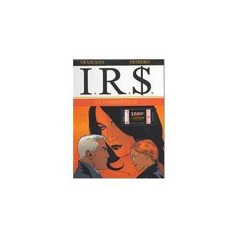 IRS VI : Le Corrupteur
