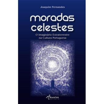 Moradas Celestes - O Imaginário Extraterrestre na Cultura Portuguesa