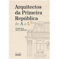 Arquitectos da Primeira República de A a L