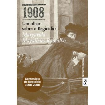 1908 - Um Olhar Sobre o Regicídio