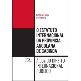 O Estatuto Internacional da Província Angolana de Cabinda à Luz do Direito Internacional Público
