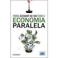 Para Acabar de Vez Com a Economia Paralela