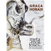 Graça Morais, Metamorfoses  da Humanidade