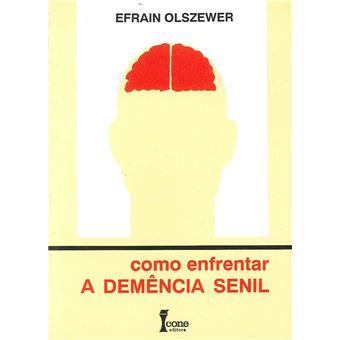 Como enfrentar a demencia senil
