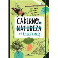Caderno (da Natureza) do Bicho do Mato: Guia para Explorar e Experimentar a Natureza