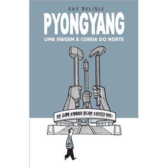 Pyongyang - Uma Viagem à Coreia do Norte