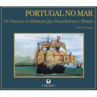 Portugal no Mar: Os Navios e os Homens que Descobriram o Mundo