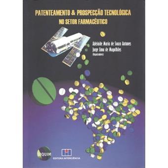 Patenteamento e Prospecção Tecnológica no Setor Farmacêutico