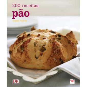 Pão: 200 Receitas