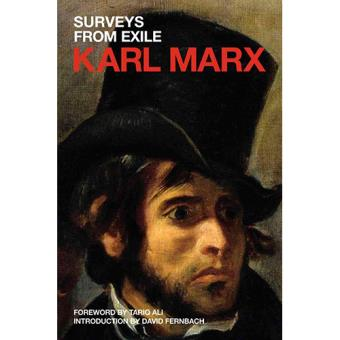 Marx's Political Writings - Book 2: Surveys From Exile