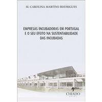 Empresas Incubadoras em Portugal e o Seu Efeito na Sustentabilidade das Incubadas