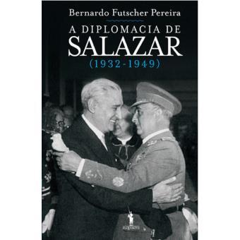 A Diplomacia de Salazar