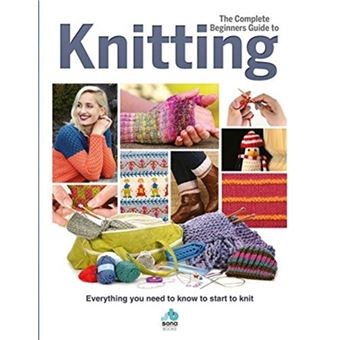 Complete beginners guide to knittin