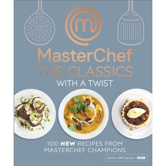 Masterchef the classics with a twis
