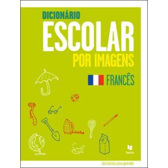Dicionário Escolar por Imagens - Francês