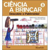 Ciência a Brincar - Livro 8: Descobre o Património!