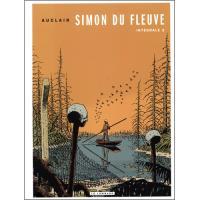 Simon du Fleuve: L'Integrale - Livre 2