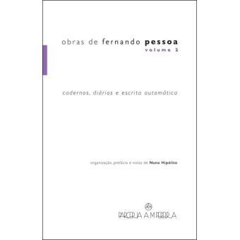 Obras de Fernando Pessoa - Livro 2: Cadernos, Diários e Escrita Automática