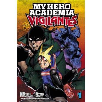 My Hero Academia: Vigilantes - Book 1
