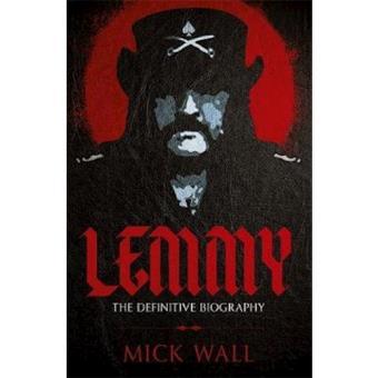 Lemmy - The Definitive Biography