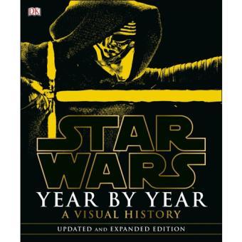 Star Wars - Year by Year: A Visual History
