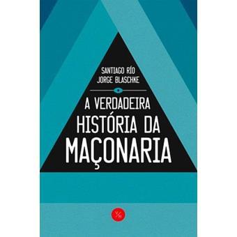 A Verdadeira História da Maçonaria