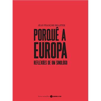 Porquê a Europa?  Reflexão de um Sinológo